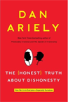 Dan Ariely - The Honest Truth About Dishonesty: How We Lie to Everyone - Especially Ourselves