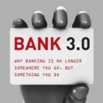 Brett King Discusses Bank 3.0 – Why Banking is No Longer Somewhere You Go, But Something You Do…