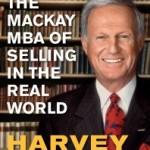 Harvey Mackay Book Interview : THE MACKAY MBA OF SELLING IN THE REAL WORLD